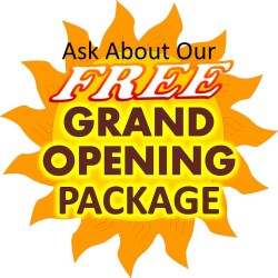 Ask About Our FREE Grand Opening Package